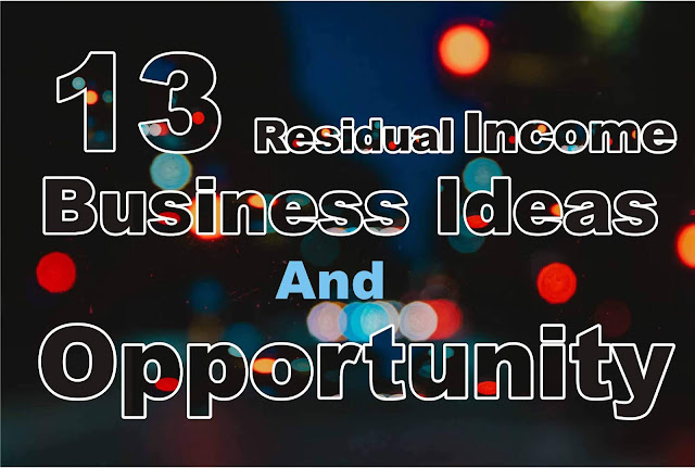 13 Residual Income Business Ideas And Opportunity