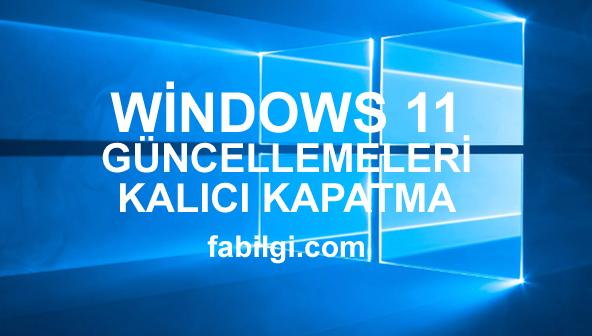 Windows 11 Otomatik Güncelleştirmeleri Kalıcı Kapatma 5 Yöntem