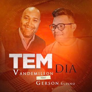 Tem Dia - Vandemilson feat. Gerson Rufino