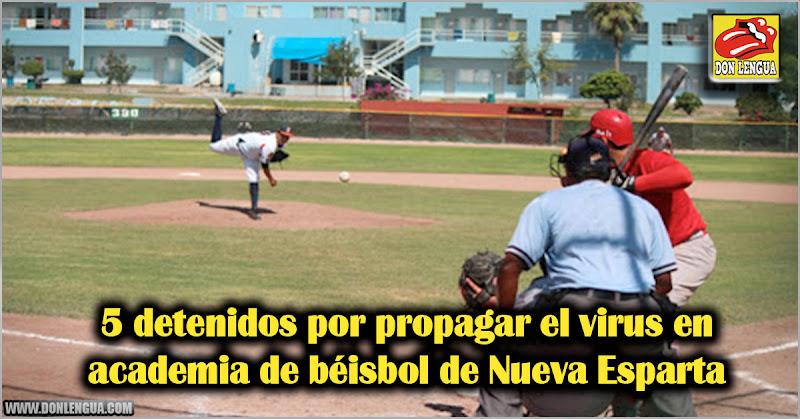 5 detenidos por propagar el virus en academia de béisbol de Nueva Esparta
