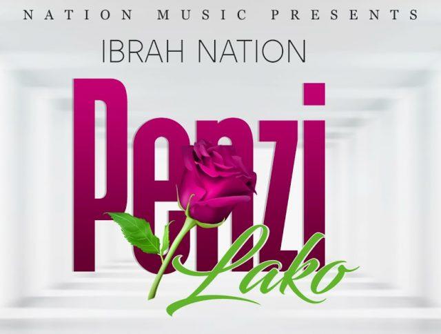 AUDIO Mp3   Ibrah Nation – Penzi Lako   Download