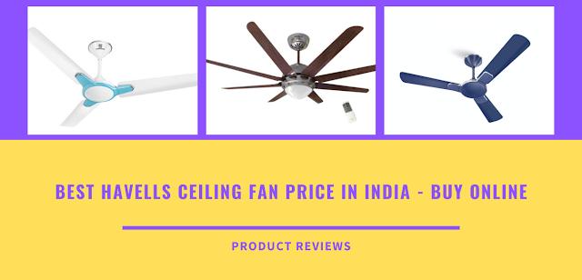 Best havells ceiling fan price in india - Buy online