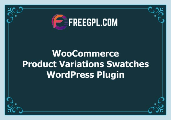 WooCommerce Product Variations Swatches Free Download