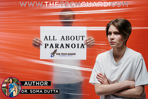 What is Paranoia? All About Paranoia By Dr. Soma Dutta - Heath Care The Tech Guard