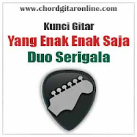 Chord Kunci Gitar Duo Serigala Yang Enak Enak Saja
