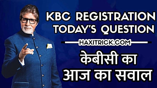 KBC Registration Todays Question 2020 KBC Aaj Ka Sawaal