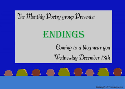 Monthly Poetry Group, poems based on the theme Endings | www.BakingInATornado.com | #poetry #MyGraphics