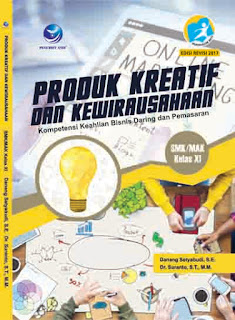 Produk Kreatif dan Kewirausahaan - Kompetensi Keahlian Bisnis Daring dan Pemasaran SMK/MAK Kelas XI