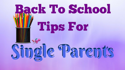 back to school, parents, single parents, single mom, single dad