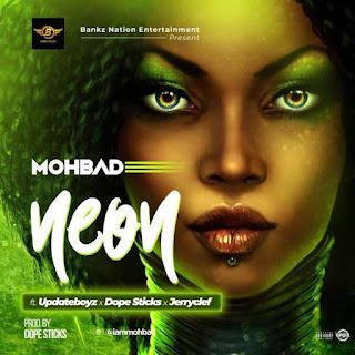 Mohbad, Updateboyz, Jerryclef, Dopesticks, Neon mp3, Neon,I Coolbaseloaded