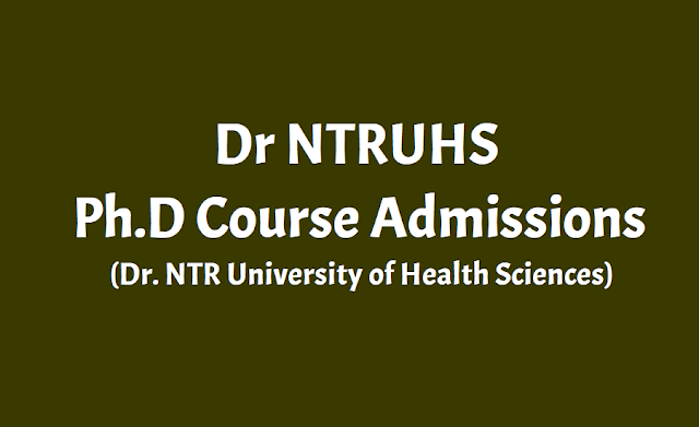 dr.ntruhs ph.d admission 2019 notification,guides,centers and application form,list of documents, how to apply,last date,http://ntruhs.ap.nic.in,dr ntr university of health sciences