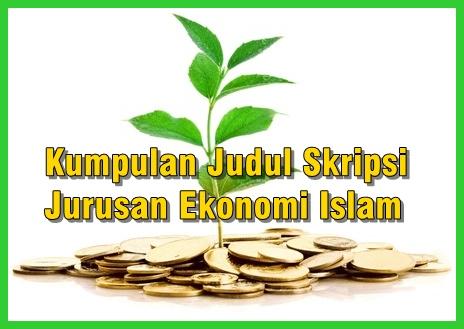 Kumpulan Judul Skripsi Jurusan Ekonomi Islam