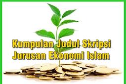 Kumpulan Judul Skripsi Jurusan Ekonomi Islam ( Mudah di ACC )