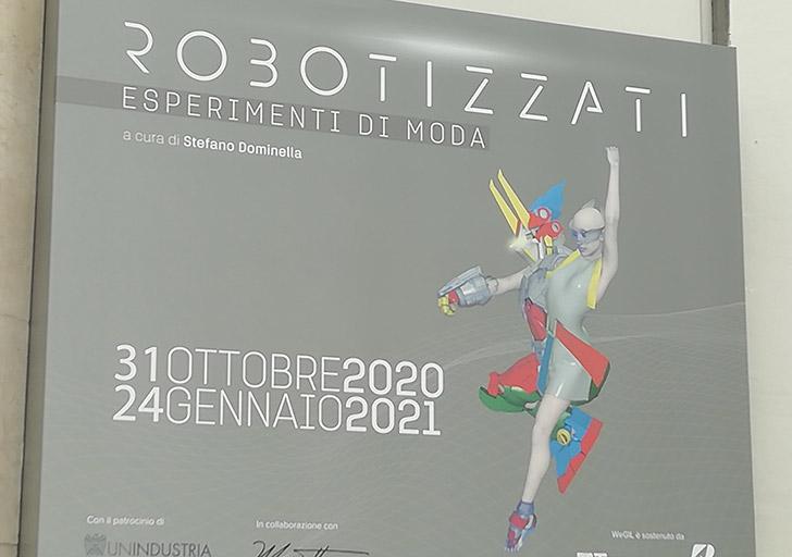 """Report della Mostra """"ROBOTIZZATI - Esperimenti di Moda"""""""