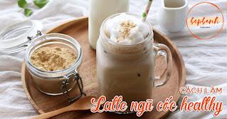 cach-lam-latte-ngu-coc-healthy-thom-diu-1
