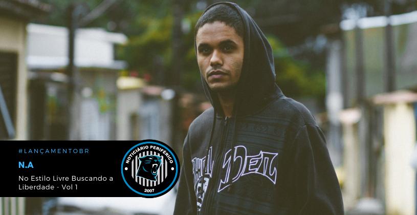 "O rapper baiano N.A lança o EP ""No Estilo Livre Buscando a Liberdade - Vol 1"""
