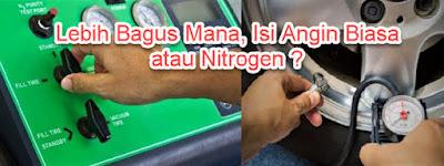 Lebih Bagus Mana, Isi Angin Biasa atau Nitrogen ?