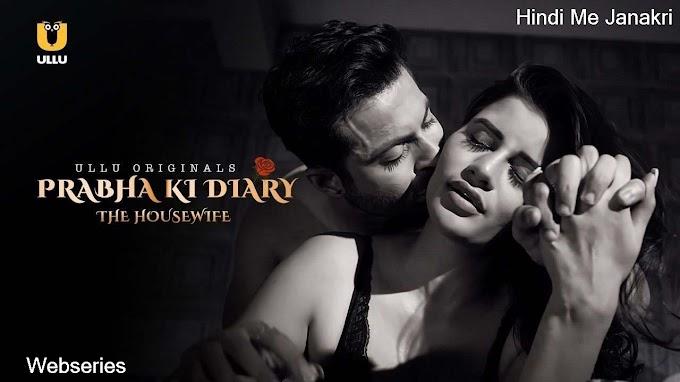 Parbha Ki Dairy Season 2 The Housewife Ullu Webseries Part-4 Review, Cast, Release Date, Watch Online