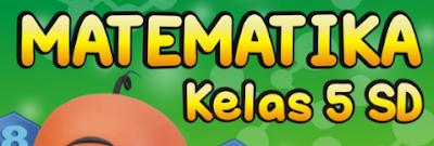 Download Soal UTS Matematika Kelas 5 Semester 1 Terbaru ktsp th. ajar 2017 2018.