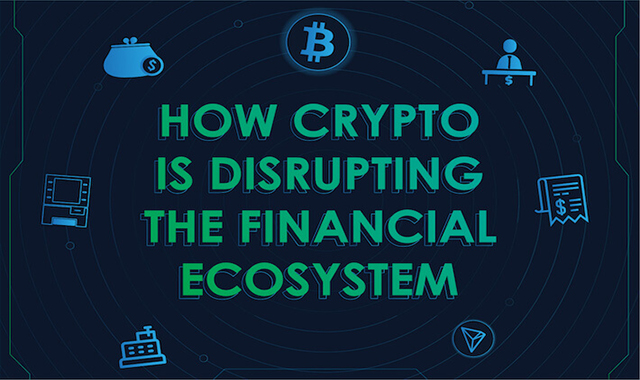 How Crypto Is Disrupting the Financial Ecosystem #infographic