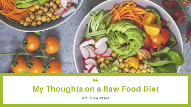 My Thoughts on a Raw Food Diet