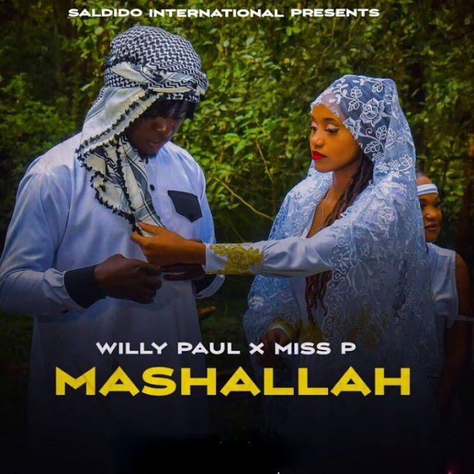 AUDIO | Willy Paul x Miss P – Mashallah | Download New song