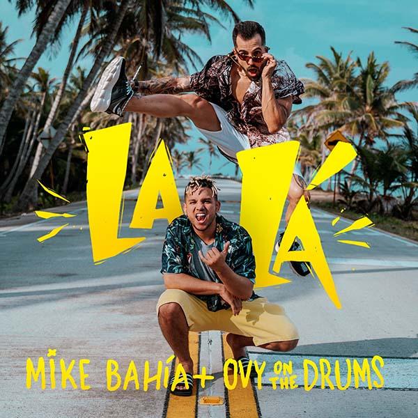Mike-Bahía-lanzamientos-La-lá-Ovy-On-The-Drums