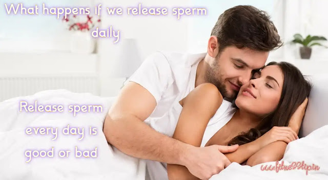 What happens if we release sperm daily