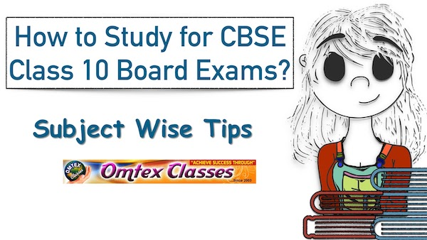 How to Study for CBSE Class 10 Board Exams Subject Wise Tips?
