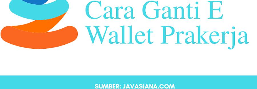Cara Ganti E Wallet atau Rekening Prakerja Paling Mudah