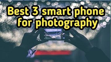 बेस्ट 3 स्मार्ट फोन फोटोग्राफी के लिए