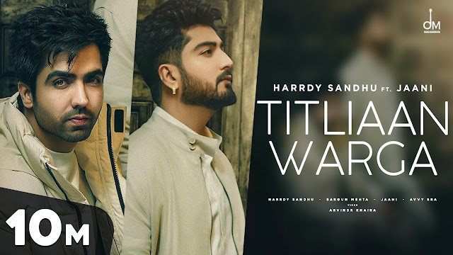 Titliaan Warga (Titliaan 2) Song Lyrics Harrdy Sandhu ft. Sargun Mehta and Jaani - Digital Msmd