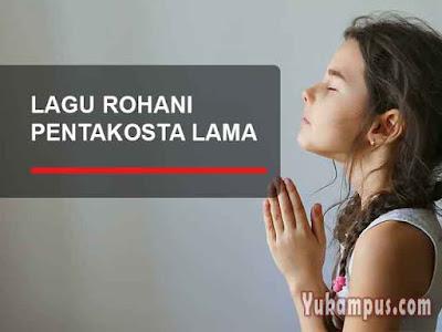 lirik lagu rohani kristen pentakosta lama