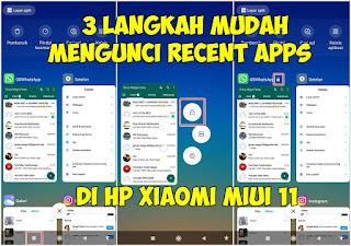 Cara Mengunci Recent Apps di Xiaomi MIUI 11
