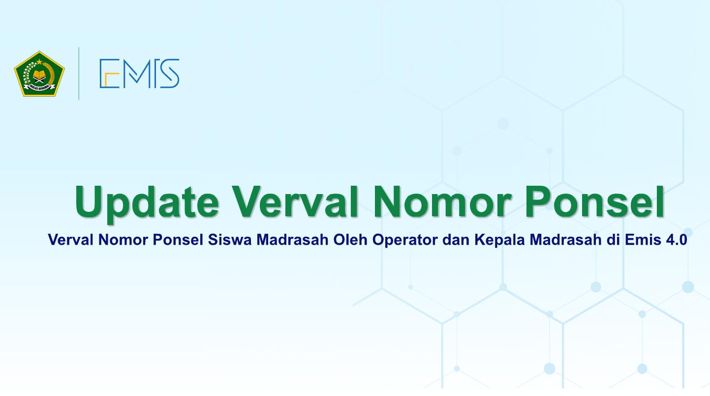 Verval Nomor Ponsel Siswa Madrasah oleh Operator dan Kepala Madrasah pada Emis 4.0