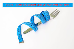 Powerful Tips for losing weight which you must practice at home