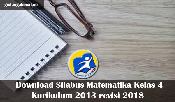 Download Silabus Matematika Kelas 4 Kurikulum 2013 revisi 2018