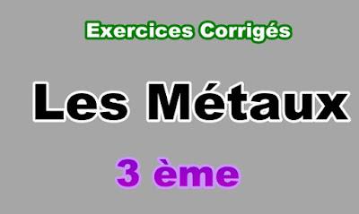 Exercices Corrigés sur les Métaux 3eme en PDF