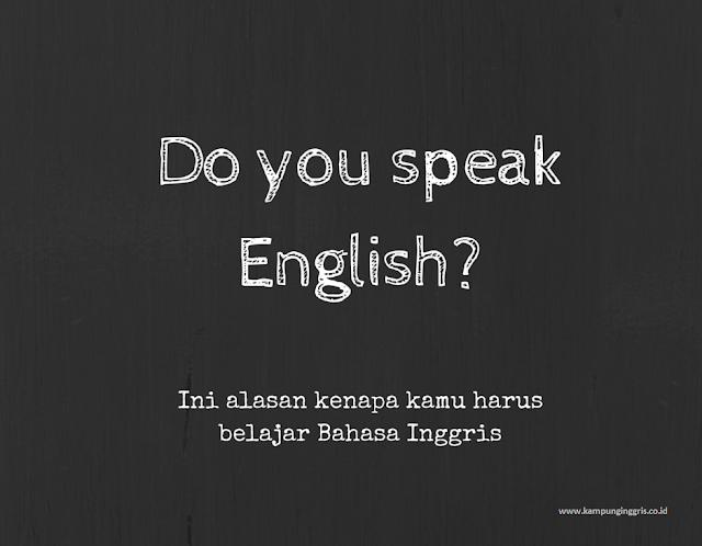 Alasan Harus Bisa Bahasa Inggris