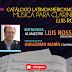 Nace el Catálogo Latinoamericano de Música para Clarinete Luis Rossi. CLARIPERU