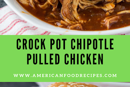 Crock Pot Chipotle Pulled Chicken