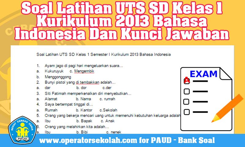 Soal Latihan UTS SD Kelas 1 Kurikulum 2013 Bahasa Indonesia Dan Kunci Jawaban
