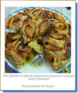 Vie quotidienne de FLaure : Flan pâtissier au tapioca, raisins secs, pommes et confiture abricot /rhubarbe