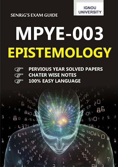 IGNOU MPYE 003 Epistemology Help Book