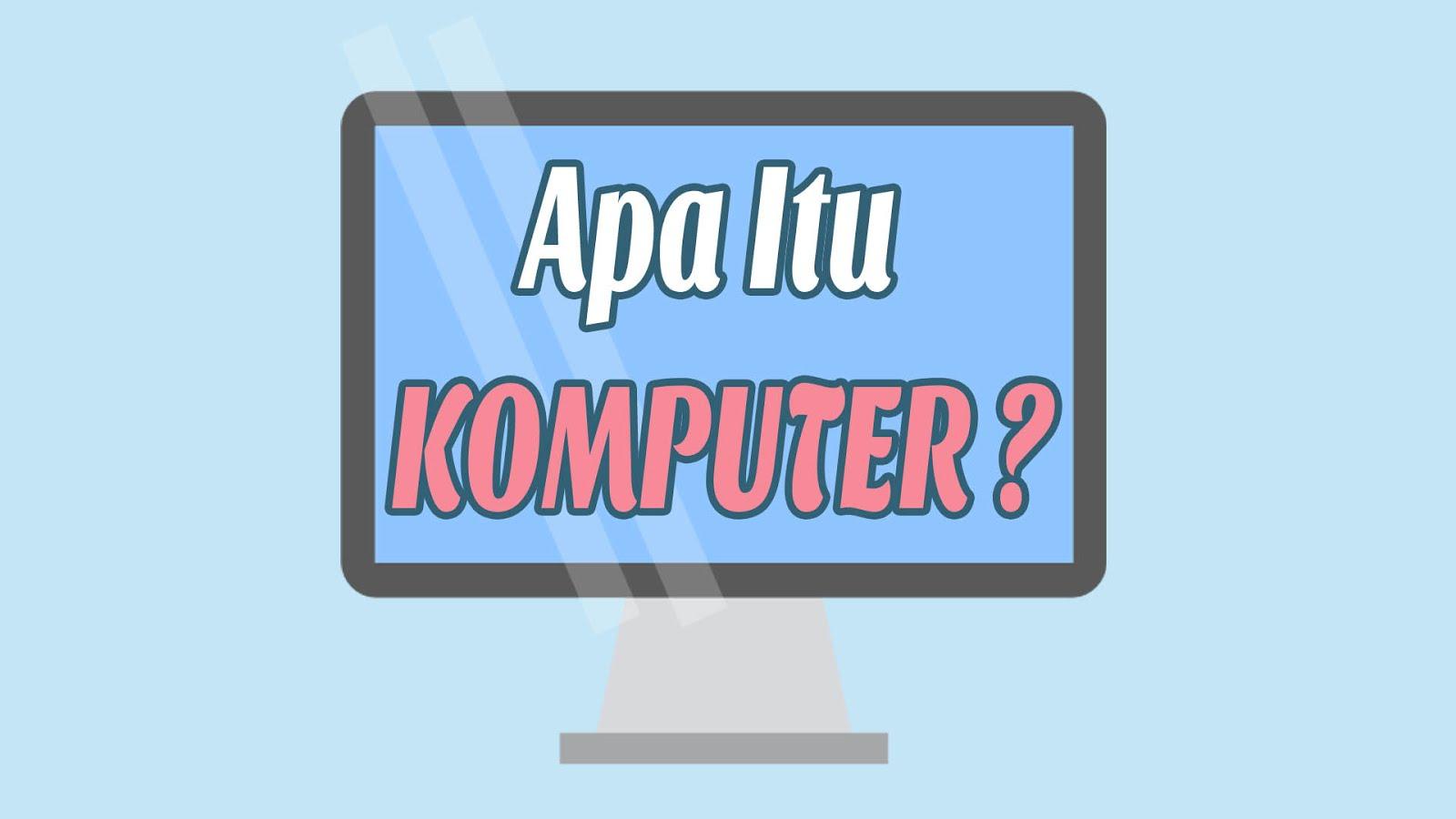 Apa itu Komputer ?
