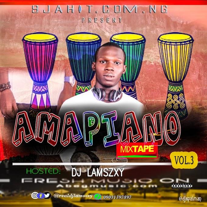 MIXTAPE: DJ LaMszXy - Amapiano Mixtape | @realdjlamszxy