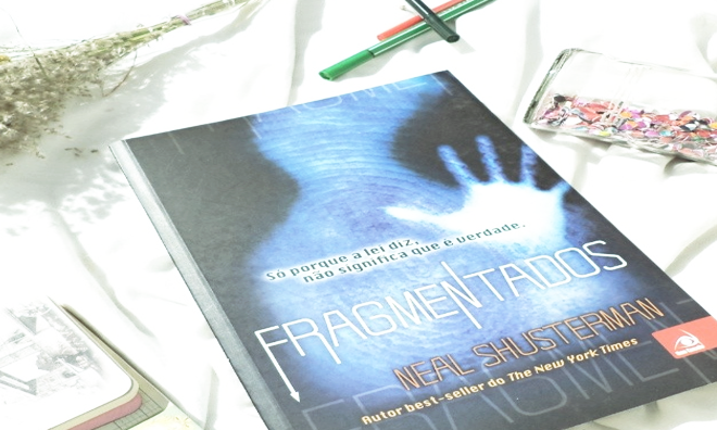 Resenha - Fragmentados, Neal Shusterman