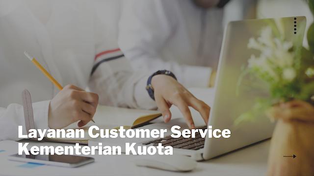 Layanan Customer Service Kementerian Kuota