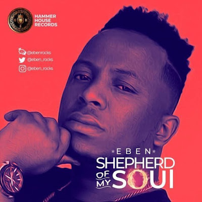 Eben - Shepherd Of My Soul Lyrics