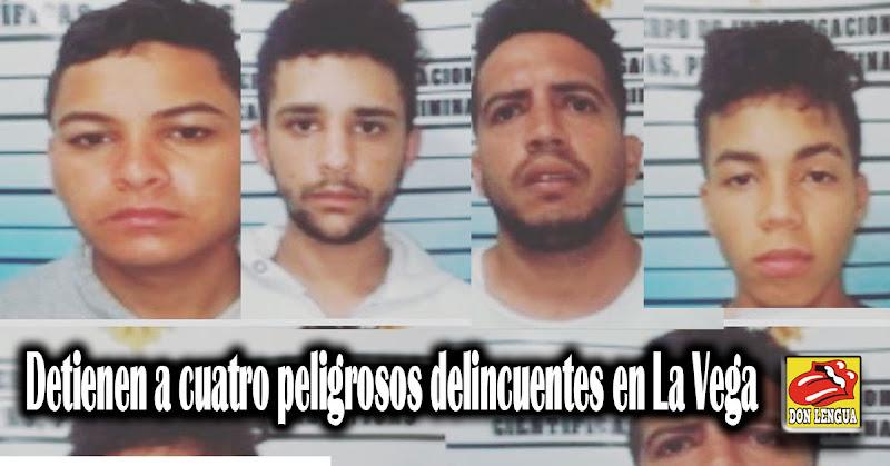 Detienen a cuatro peligrosos delincuentes en La Vega